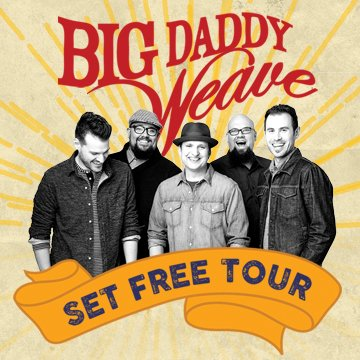 Set Free Tour With Big Daddy Weave Gcu Arena Events